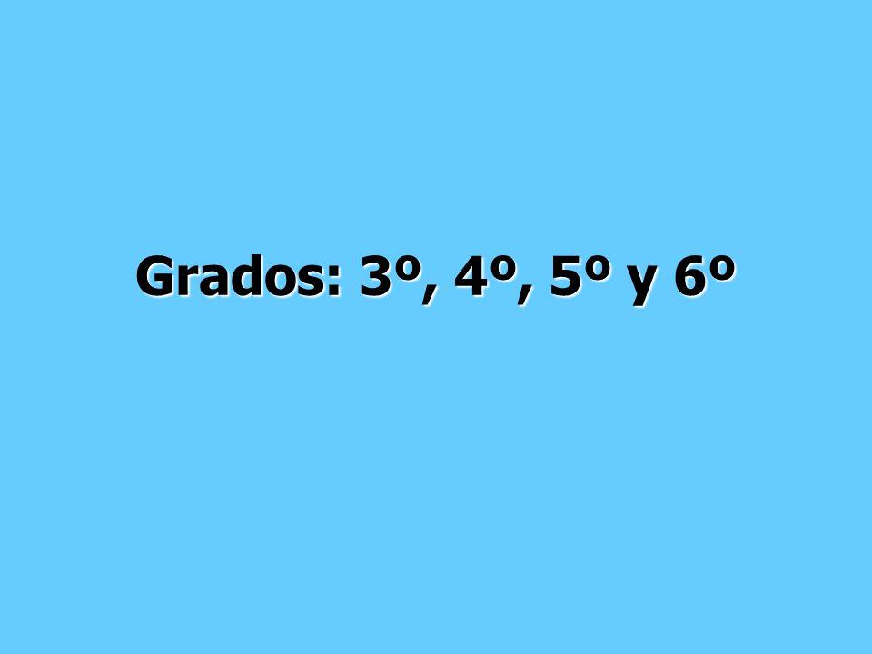 Grados: 3º, 4º, 5º y 6º