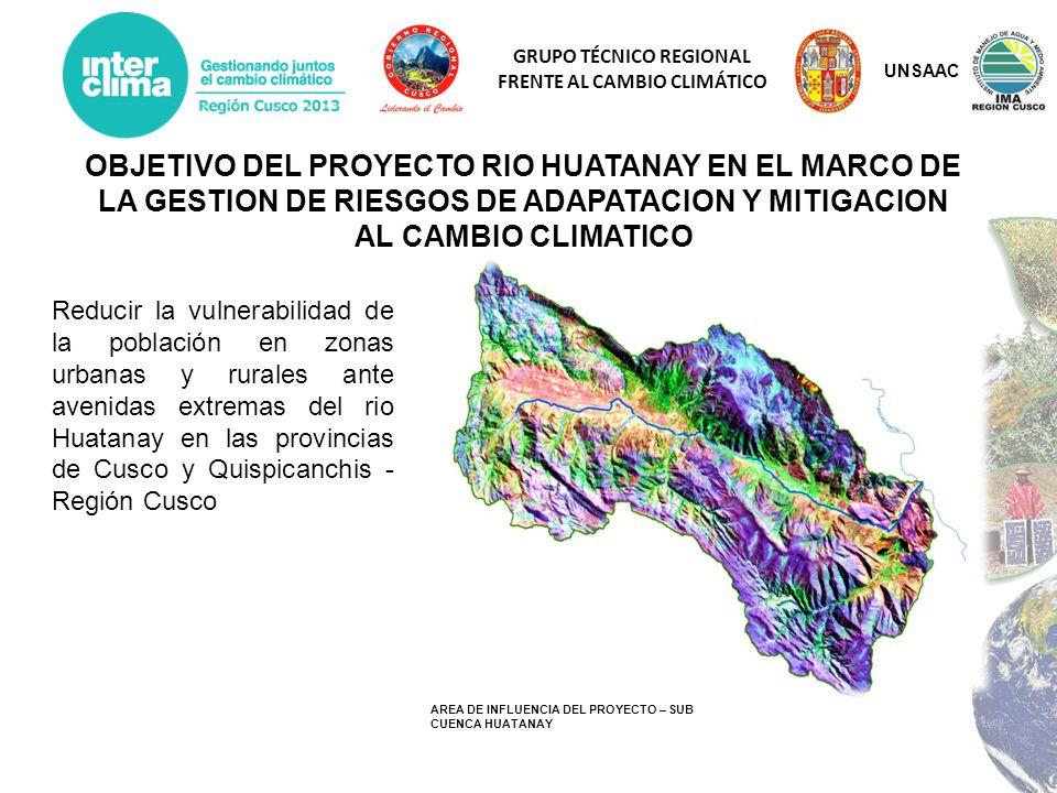 UNSAAC OBJETIVO DEL PROYECTO RIO HUATANAY EN EL MARCO DE LA GESTION DE RIESGOS DE ADAPATACION Y MITIGACION AL CAMBIO CLIMATICO.