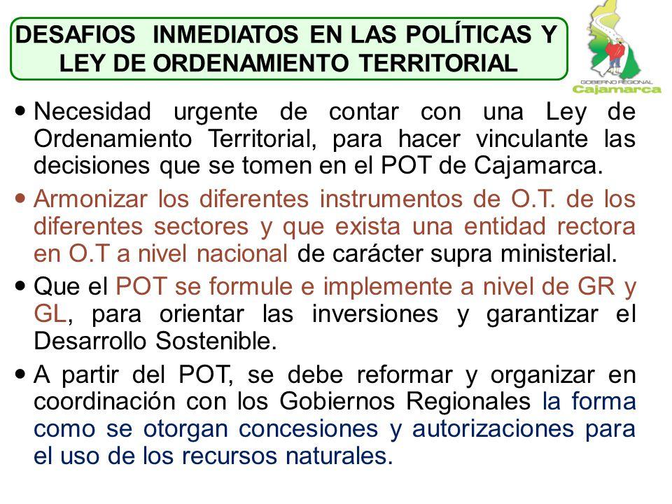 DESAFIOS INMEDIATOS EN LAS POLÍTICAS Y LEY DE ORDENAMIENTO TERRITORIAL