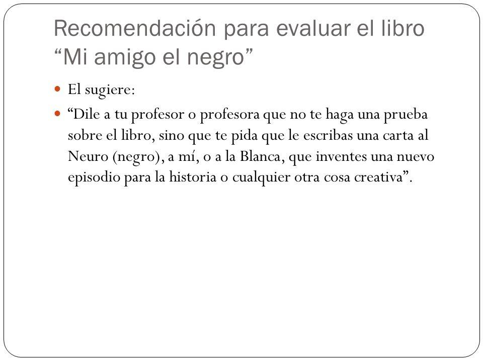 Recomendación para evaluar el libro Mi amigo el negro