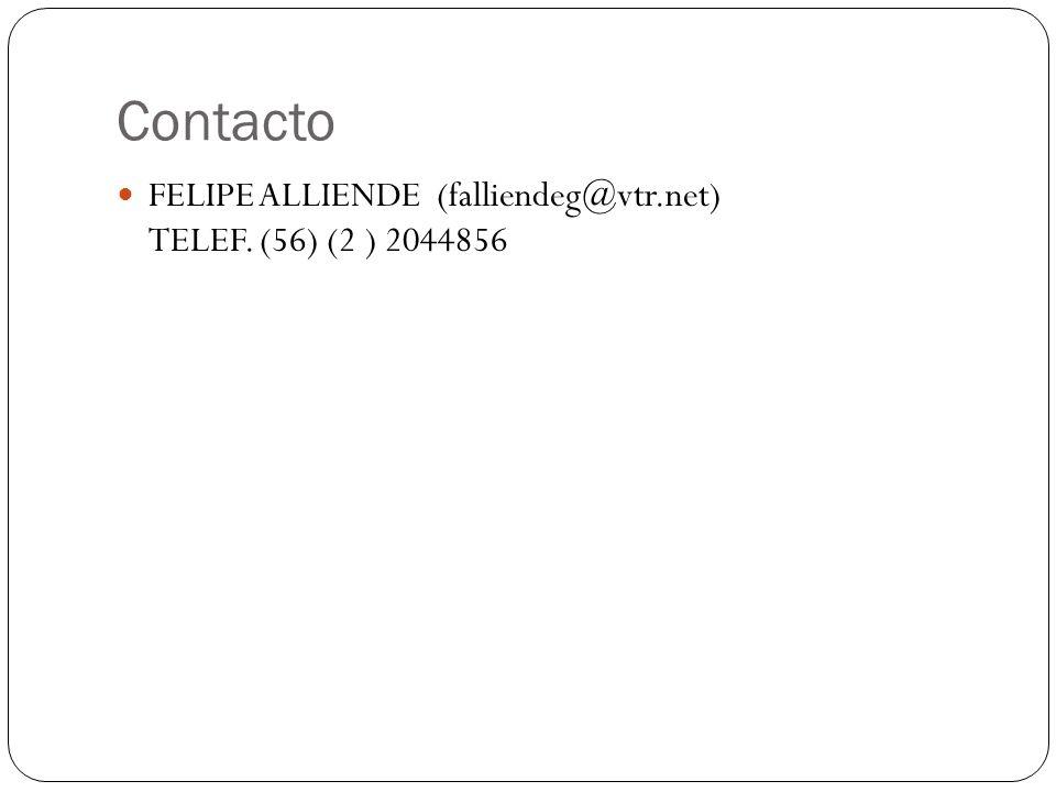 Contacto FELIPE ALLIENDE (falliendeg@vtr.net) TELEF. (56) (2 ) 2044856