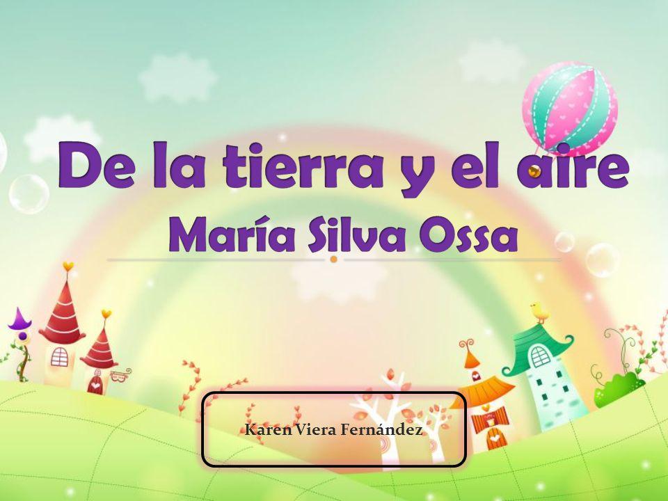 De la tierra y el aire María Silva Ossa