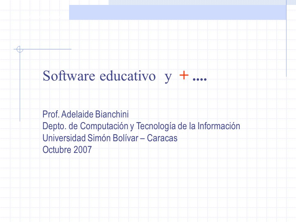 Software educativo y + .... Prof. Adelaide Bianchini