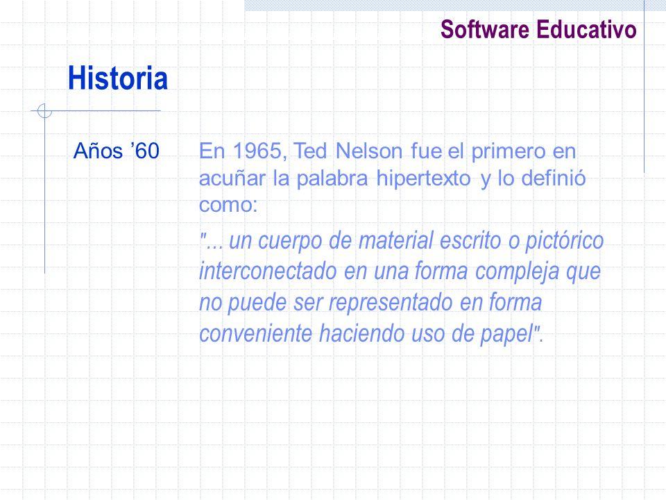 Historia Años '60. En 1965, Ted Nelson fue el primero en acuñar la palabra hipertexto y lo definió como: