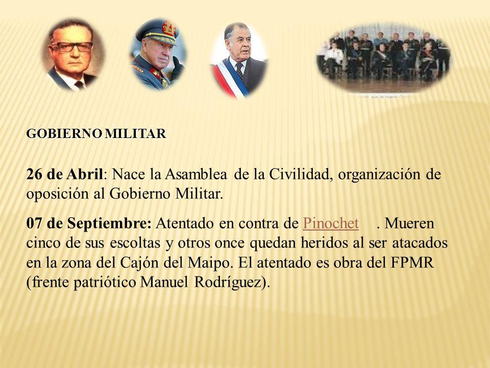 GOBIERNO MILITAR 26 de Abril: Nace la Asamblea de la Civilidad, organización de oposición al Gobierno Militar.