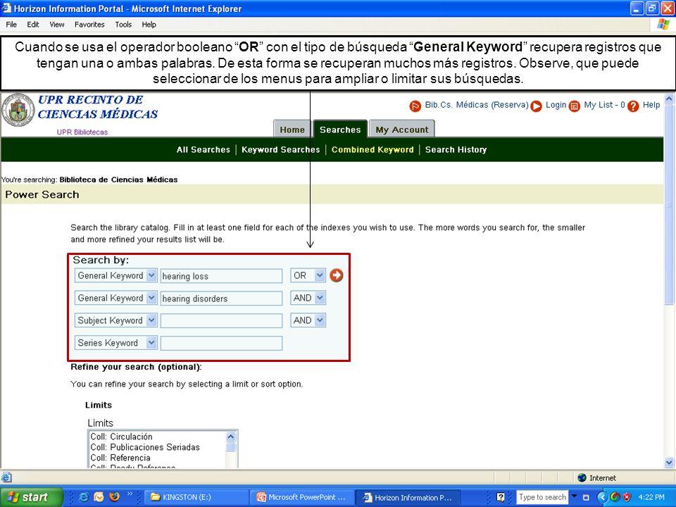 Cuando se usa el operador booleano OR con el tipo de búsqueda General Keyword recupera registros que tengan una o ambas palabras.