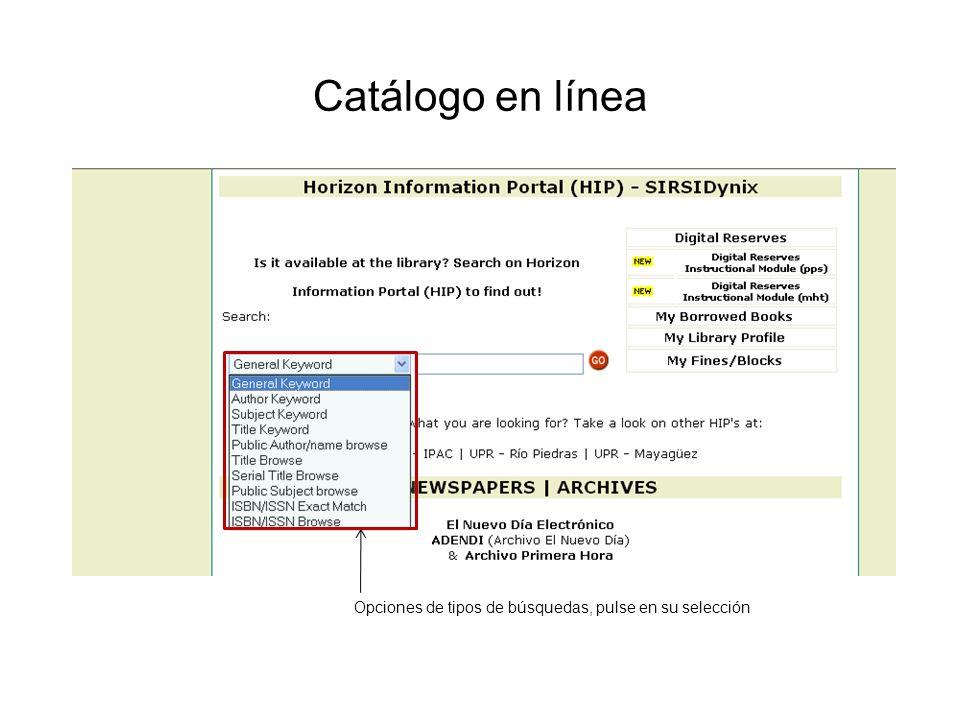 Catálogo en línea Este el menu de las categogias de búsquedas, incluye mucho más que las tradicionales, título, autor o materia.