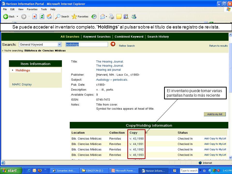 Se puede acceder el inventario completo, Holdings al pulsar sobre el título de este registro de revista.