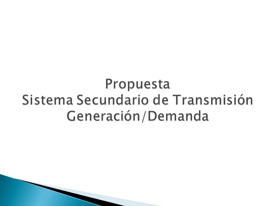 Propuesta Sistema Secundario de Transmisión Generación/Demanda