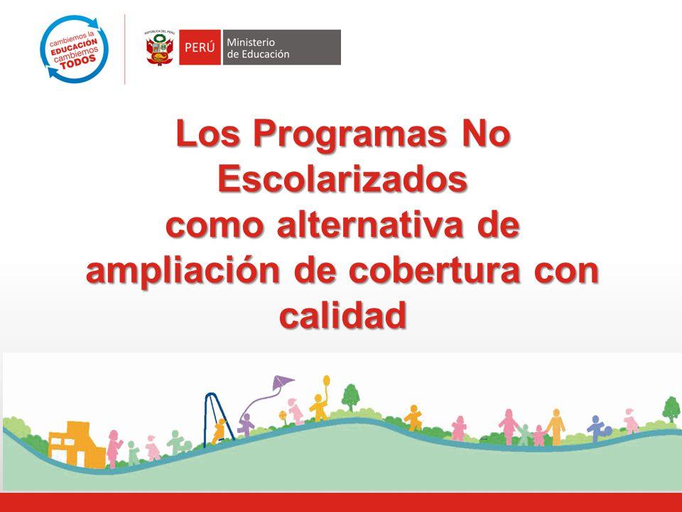 Los Programas No Escolarizados como alternativa de ampliación de cobertura con calidad