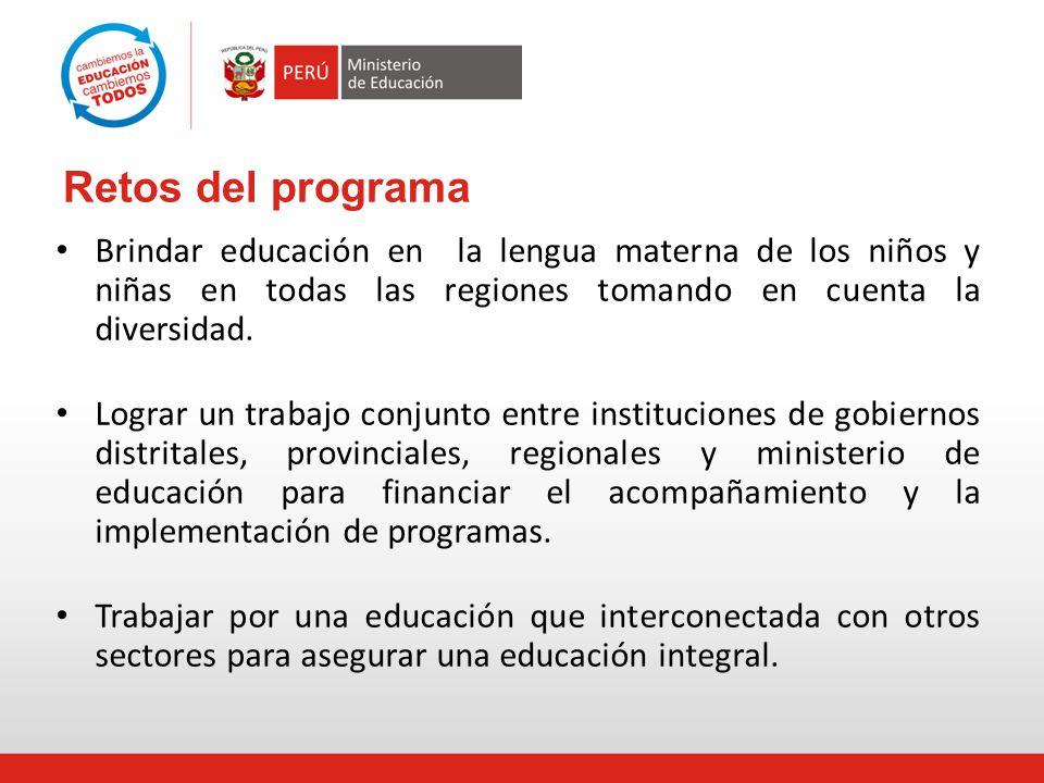 Retos del programa Brindar educación en la lengua materna de los niños y niñas en todas las regiones tomando en cuenta la diversidad.