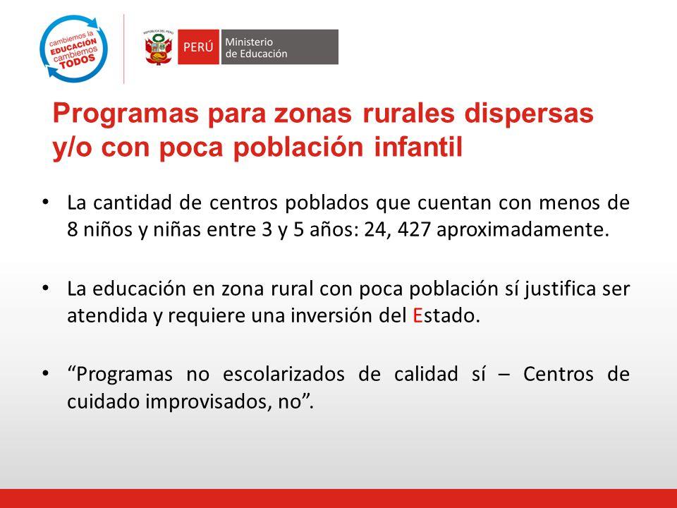 Programas para zonas rurales dispersas y/o con poca población infantil