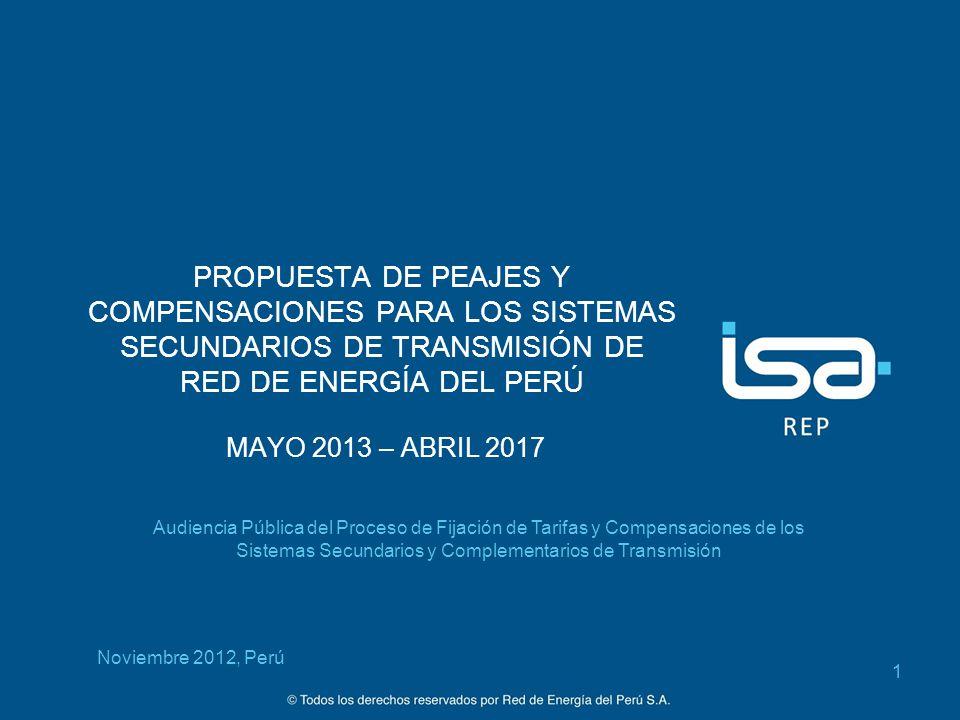 PROPUESTA DE PEAJES Y COMPENSACIONES PARA LOS SISTEMAS SECUNDARIOS DE TRANSMISIÓN DE RED DE ENERGÍA DEL PERÚ MAYO 2013 – ABRIL 2017