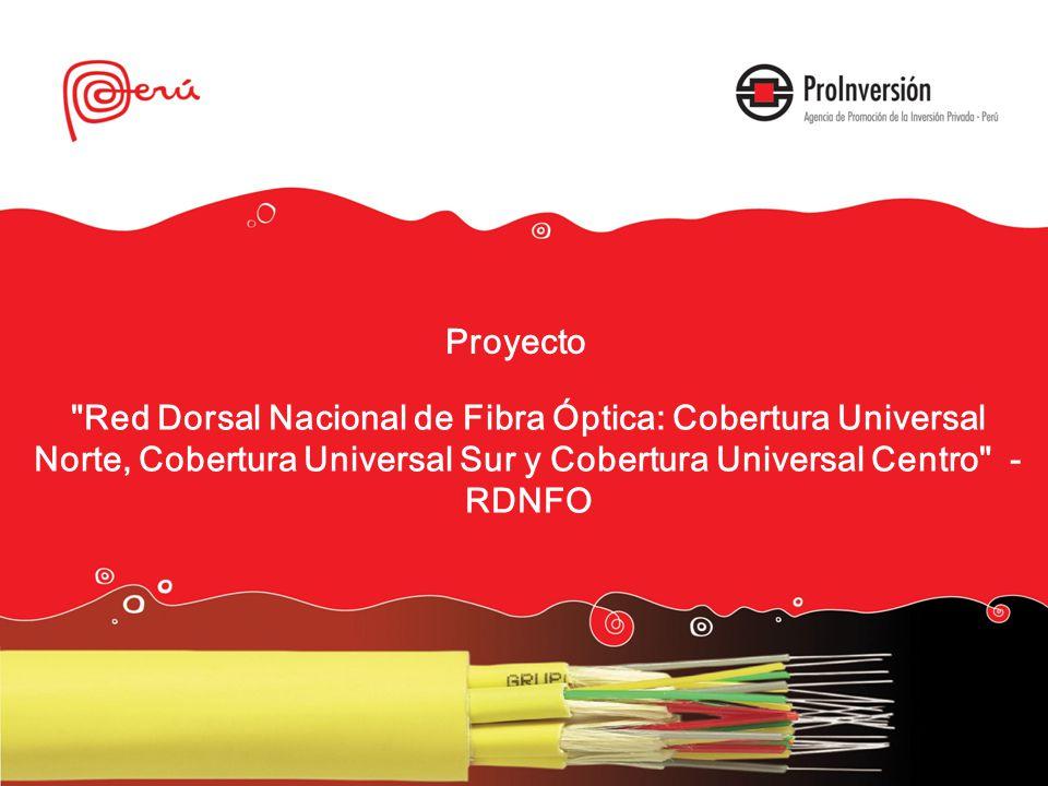 Proyecto Red Dorsal Nacional de Fibra Óptica: Cobertura Universal Norte, Cobertura Universal Sur y Cobertura Universal Centro - RDNFO.