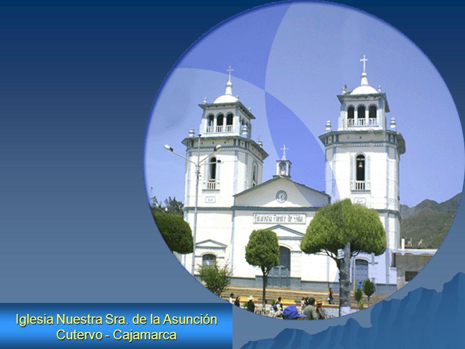 Iglesia Nuestra Sra. de la Asunción Cutervo - Cajamarca