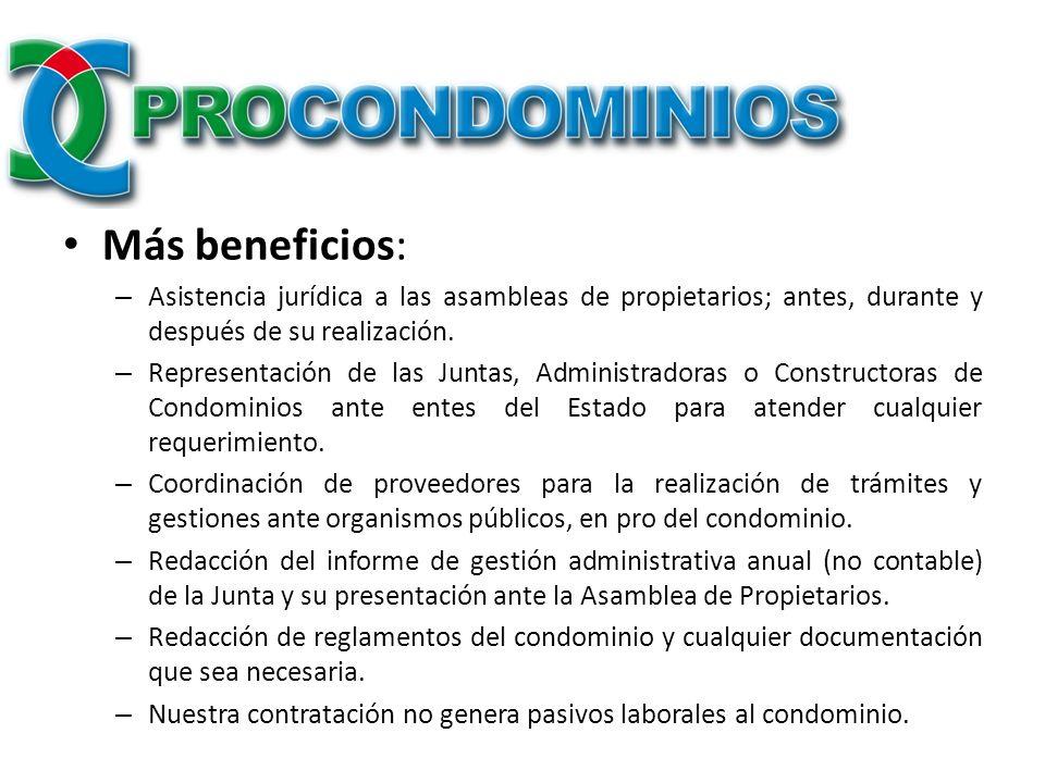 Más beneficios:Asistencia jurídica a las asambleas de propietarios; antes, durante y después de su realización.