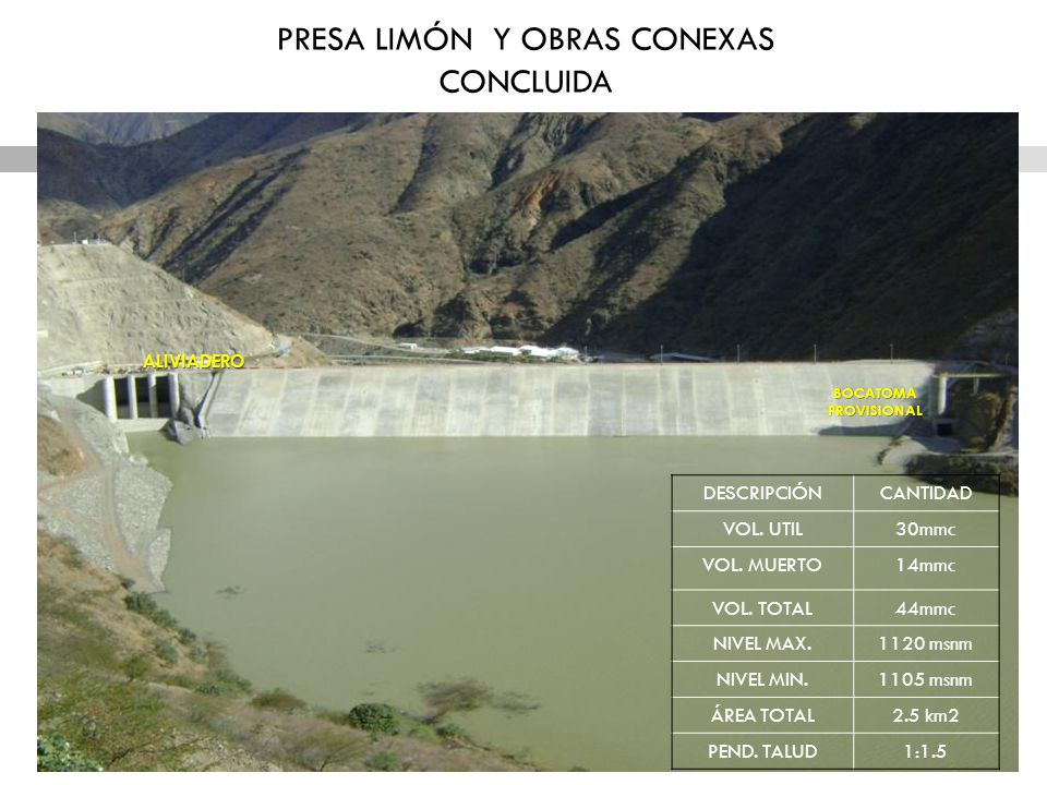 PRESA LIMÓN Y OBRAS CONEXAS CONCLUIDA