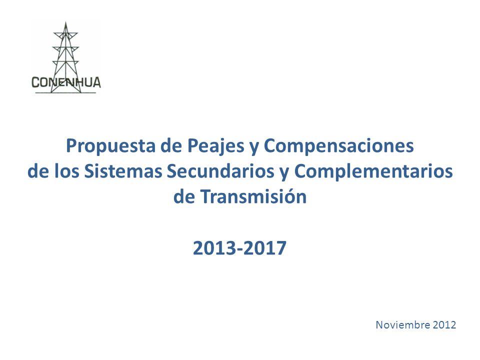 Propuesta de Peajes y Compensaciones de los Sistemas Secundarios y Complementarios de Transmisión 2013-2017