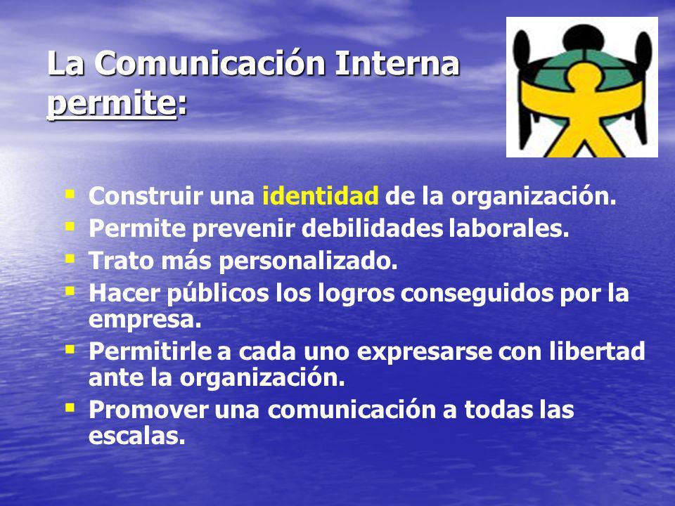 La Comunicación Interna permite:
