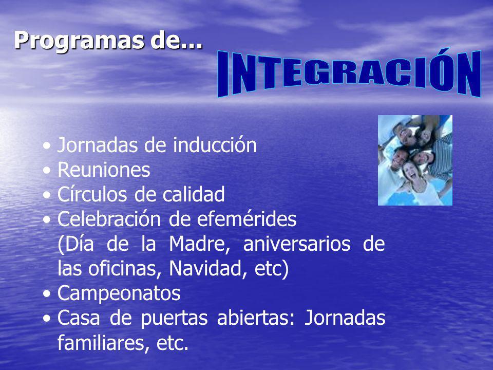 INTEGRACIÓN Programas de... Jornadas de inducción Reuniones