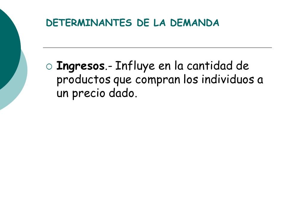 DETERMINANTES DE LA DEMANDA