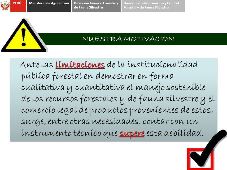 PERÚ Ministerio de Agricultura. Dirección General Forestal y de Fauna Silvestre. Dirección de Información y Control Forestal y de Fauna Silvestre.