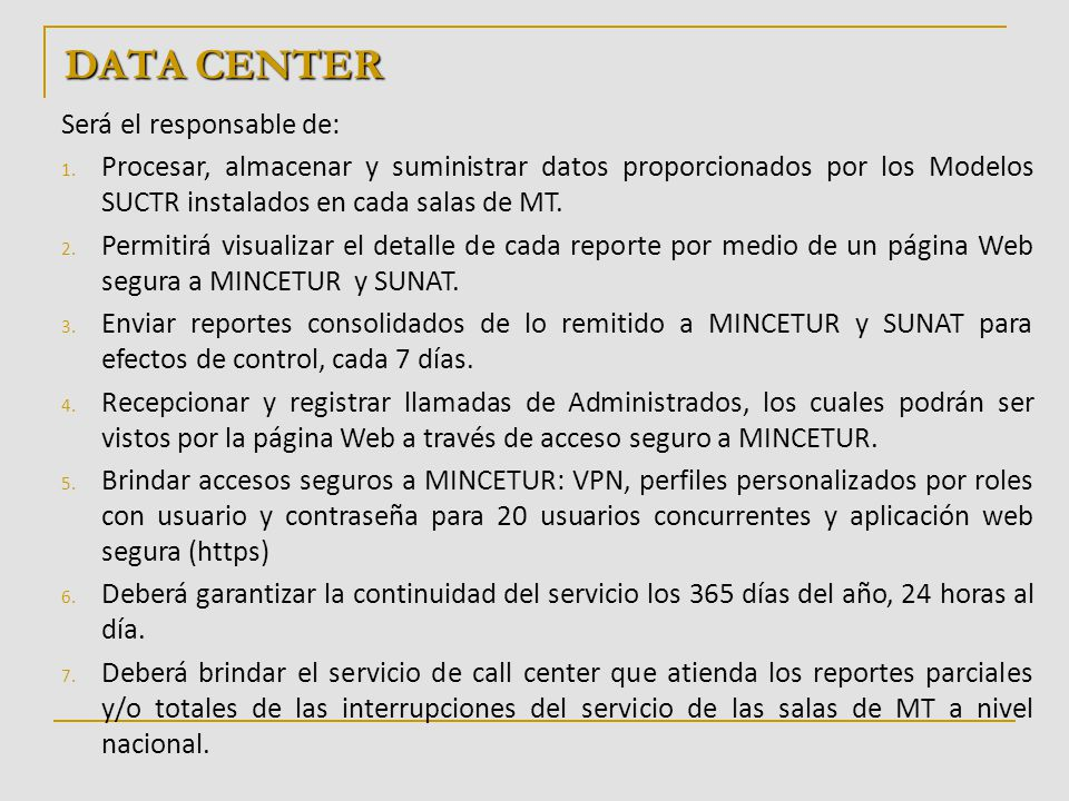 DATA CENTER Será el responsable de: