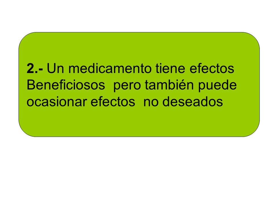 2.- Un medicamento tiene efectos