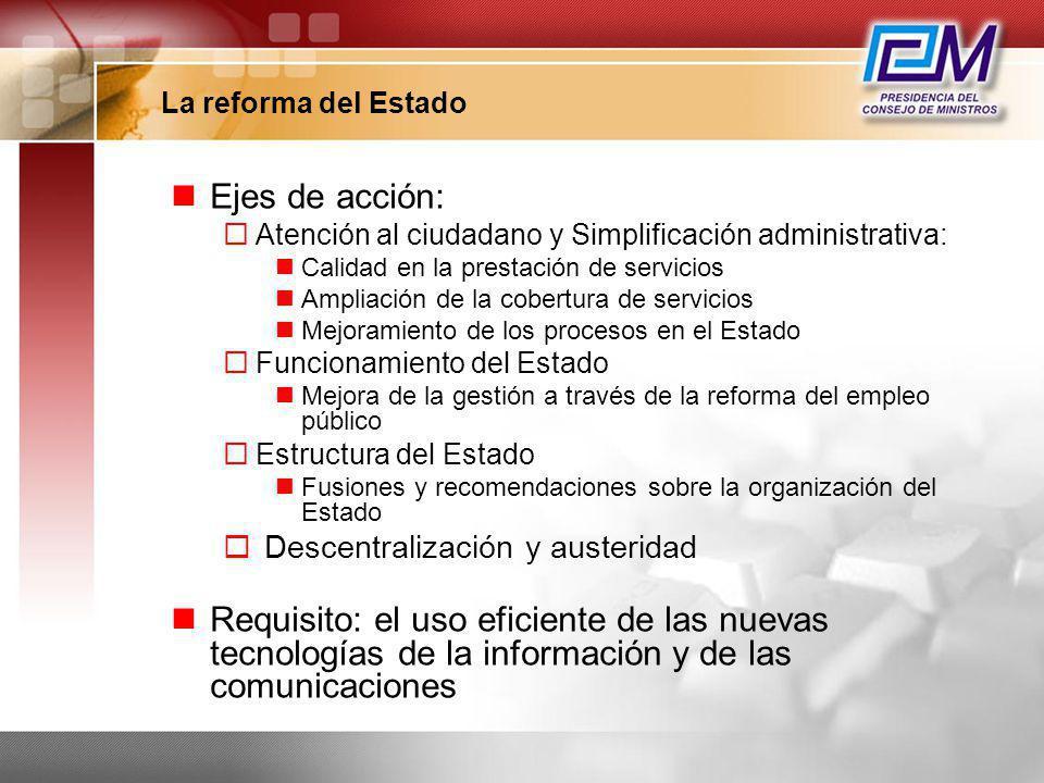 La reforma del Estado Ejes de acción: Atención al ciudadano y Simplificación administrativa: Calidad en la prestación de servicios.