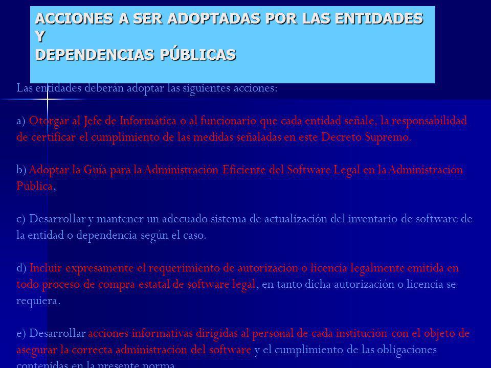 ACCIONES A SER ADOPTADAS POR LAS ENTIDADES Y DEPENDENCIAS PÚBLICAS
