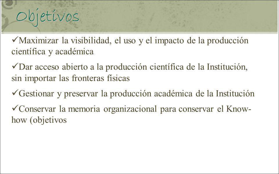 Objetivos Maximizar la visibilidad, el uso y el impacto de la producción científica y académica.