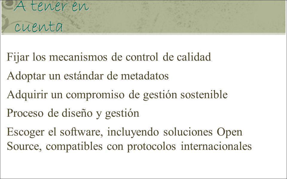 A tener en cuenta Fijar los mecanismos de control de calidad