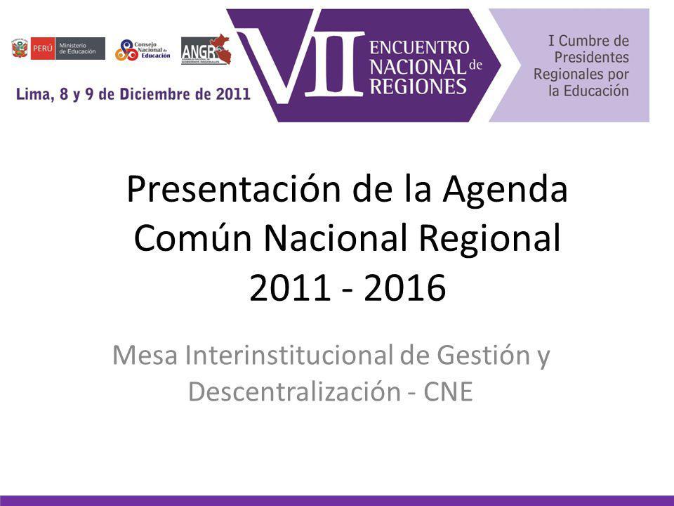 Presentación de la Agenda Común Nacional Regional 2011 - 2016