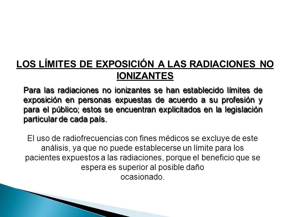 LOS LÍMITES DE EXPOSICIÓN A LAS RADIACIONES NO IONIZANTES