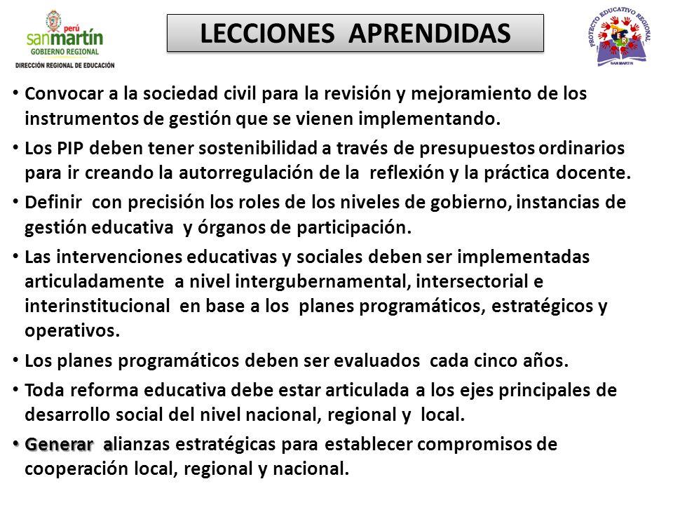 LECCIONES APRENDIDAS Convocar a la sociedad civil para la revisión y mejoramiento de los instrumentos de gestión que se vienen implementando.