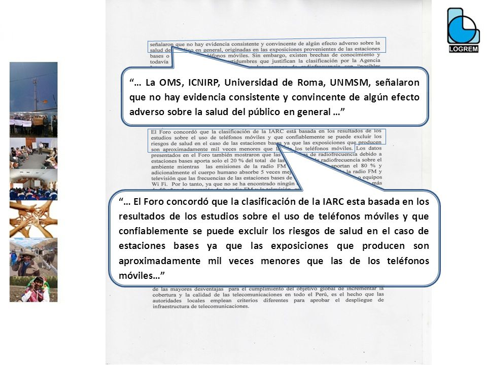 … La OMS, ICNIRP, Universidad de Roma, UNMSM, señalaron que no hay evidencia consistente y convincente de algún efecto adverso sobre la salud del público en general …