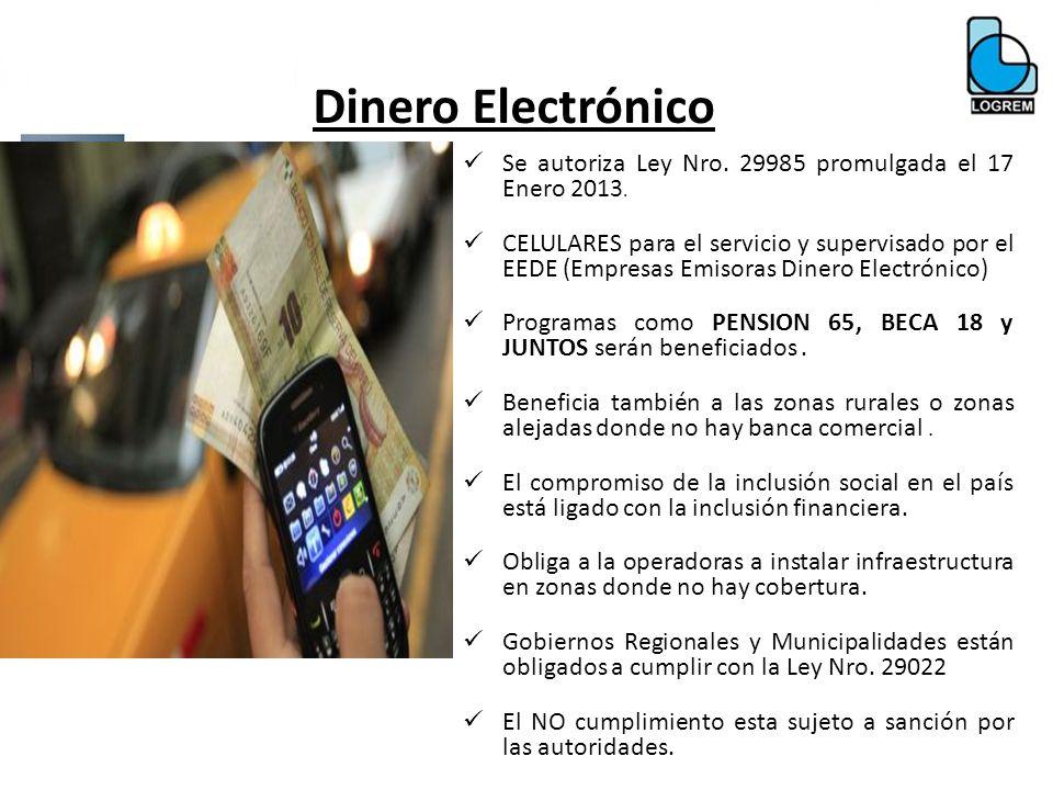 Dinero Electrónico Se autoriza Ley Nro. 29985 promulgada el 17 Enero 2013.