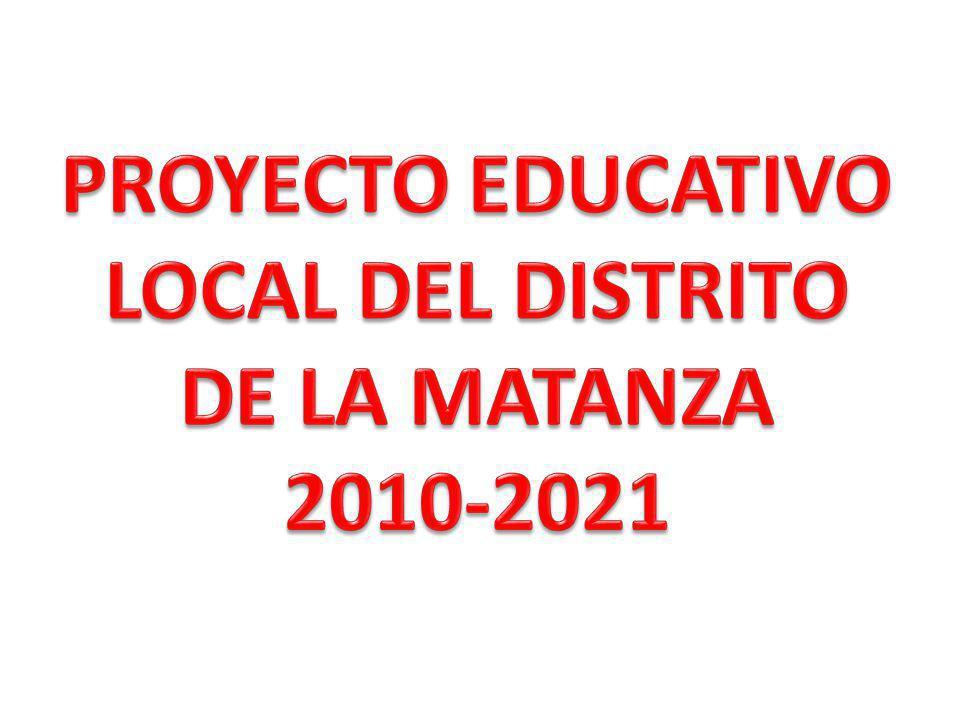 PROYECTO EDUCATIVO LOCAL DEL DISTRITO DE LA MATANZA 2010-2021