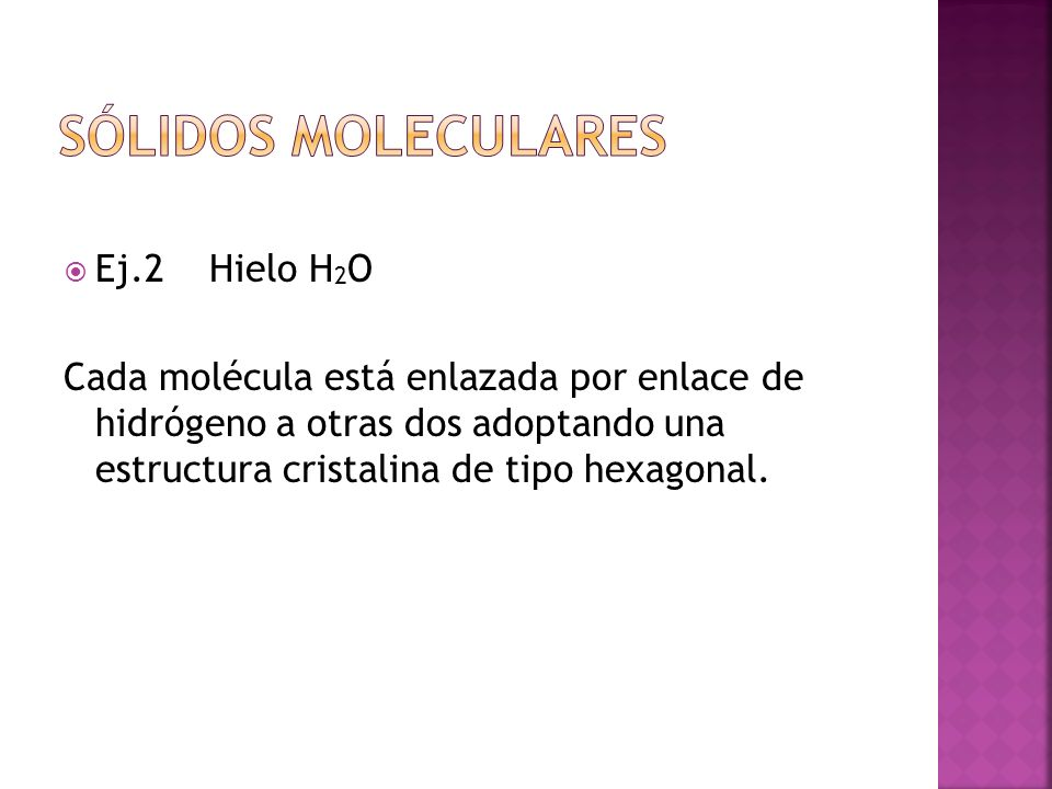 Sólidos moleculares Ej.2 Hielo H2O