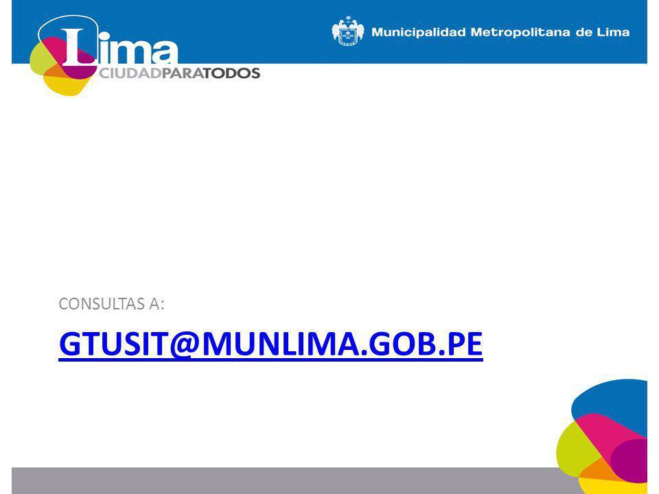 CONSULTAS A: gtusit@munlima.gob.pe