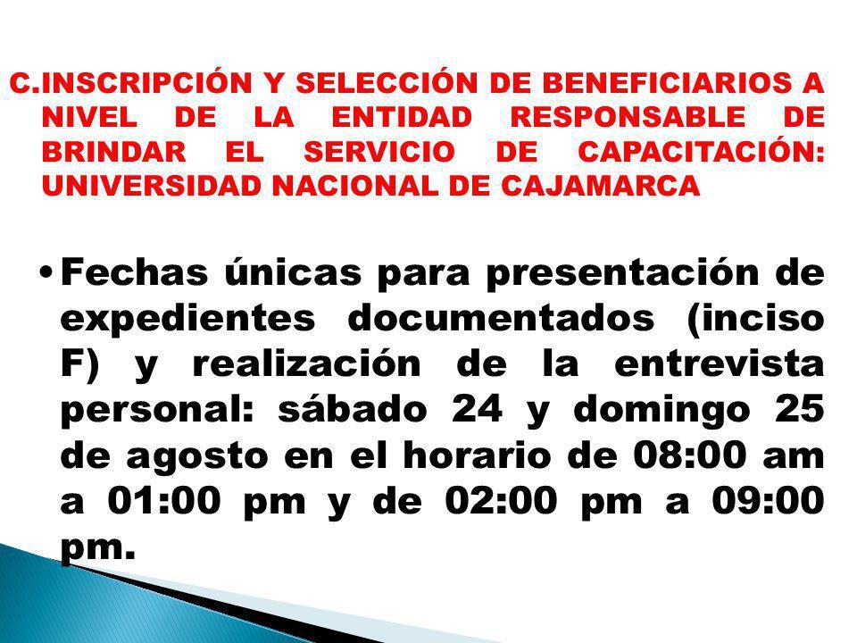 INSCRIPCIÓN Y SELECCIÓN DE BENEFICIARIOS A NIVEL DE LA ENTIDAD RESPONSABLE DE BRINDAR EL SERVICIO DE CAPACITACIÓN: UNIVERSIDAD NACIONAL DE CAJAMARCA