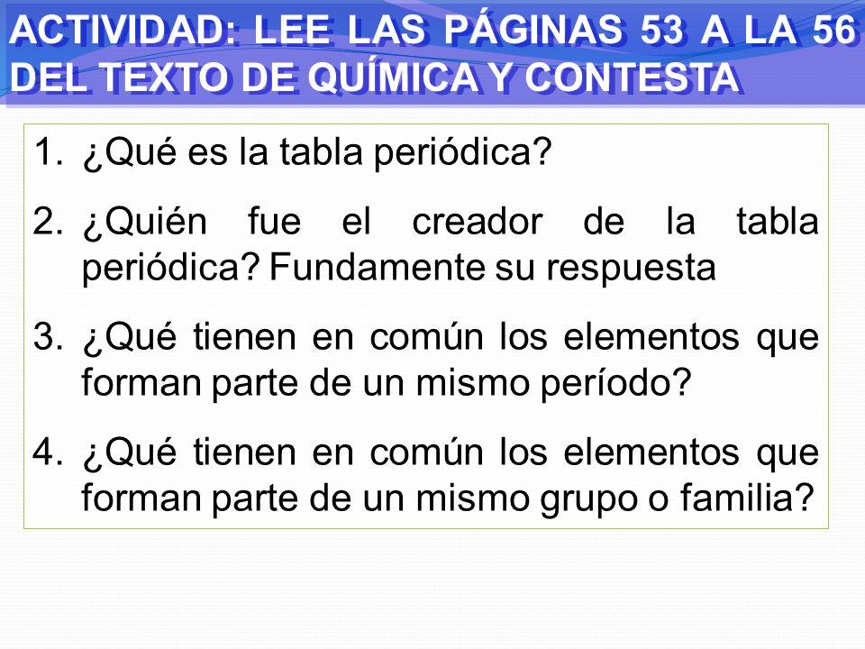 ACTIVIDAD: LEE LAS PÁGINAS 53 A LA 56 DEL TEXTO DE QUÍMICA Y CONTESTA