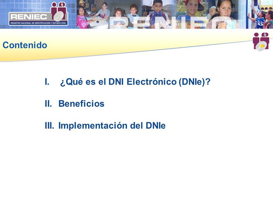 Contenido ¿Qué es el DNI Electrónico (DNIe) Beneficios Implementación del DNIe