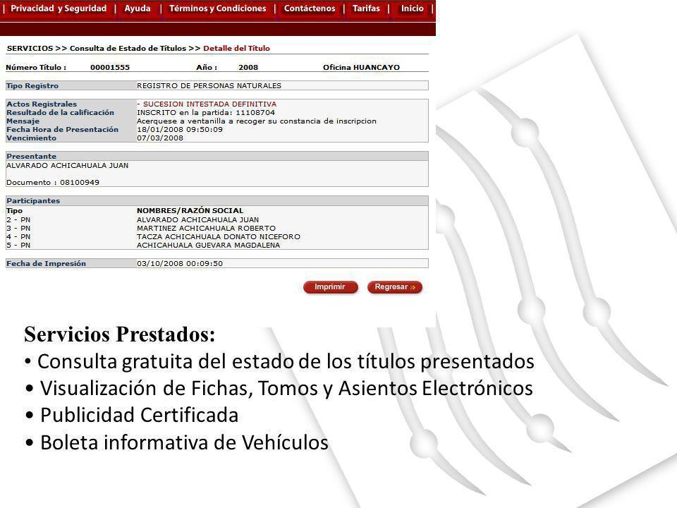 Servicios Prestados: Consulta gratuita del estado de los títulos presentados. Visualización de Fichas, Tomos y Asientos Electrónicos.