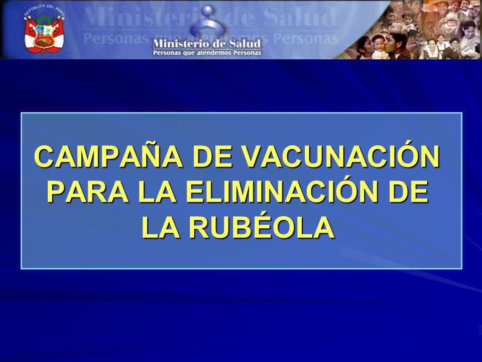 CAMPAÑA DE VACUNACIÓN PARA LA ELIMINACIÓN DE LA RUBÉOLA