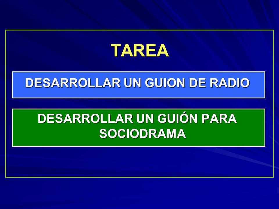 DESARROLLAR UN GUION DE RADIO DESARROLLAR UN GUIÓN PARA SOCIODRAMA
