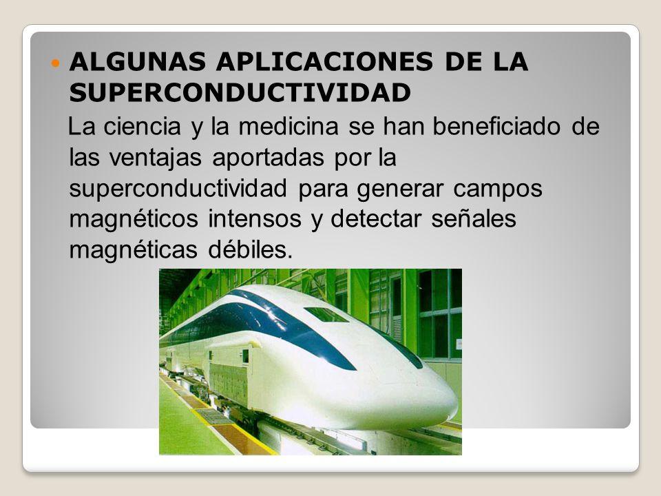 ALGUNAS APLICACIONES DE LA SUPERCONDUCTIVIDAD