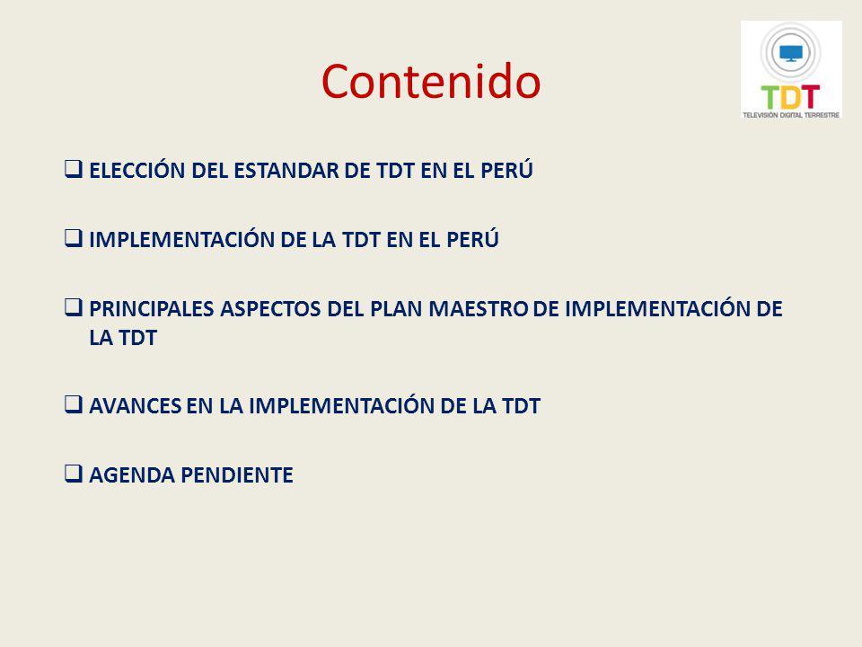Contenido ELECCIÓN DEL ESTANDAR DE TDT EN EL PERÚ
