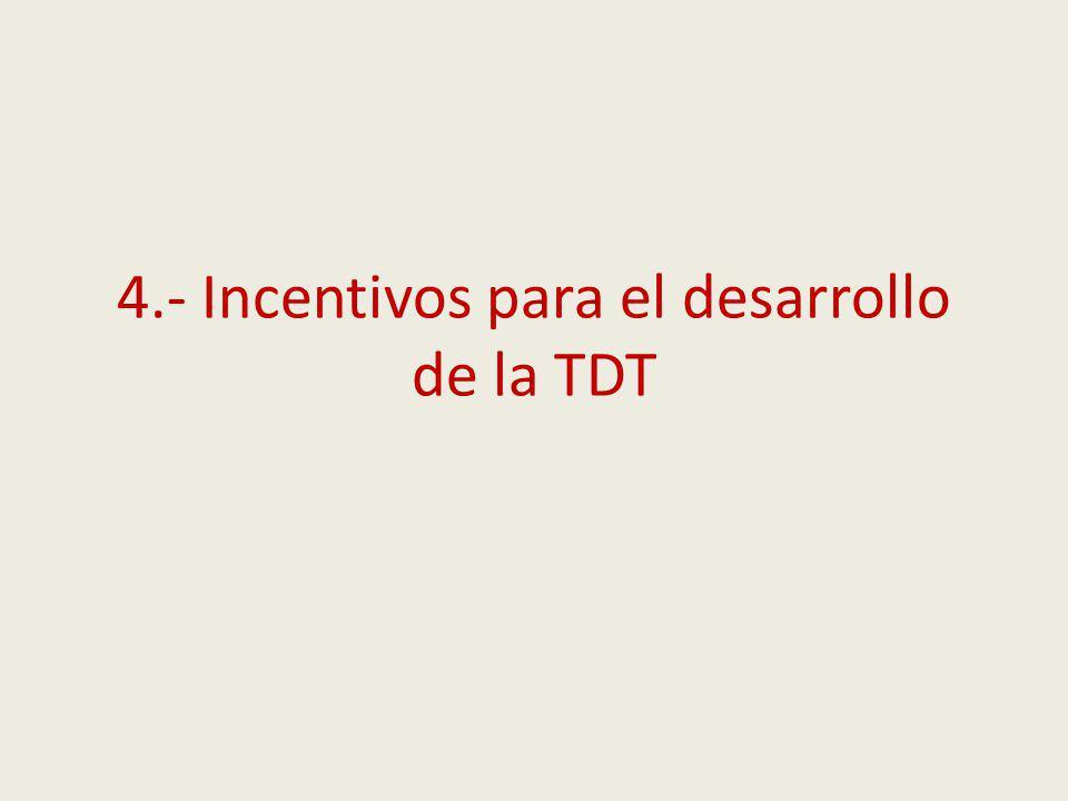 4.- Incentivos para el desarrollo de la TDT
