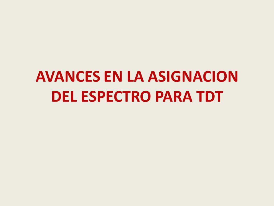 AVANCES EN LA ASIGNACION DEL ESPECTRO PARA TDT